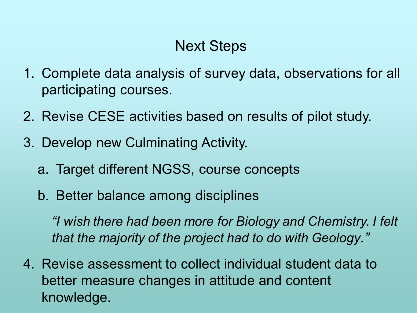 Next Steps 1. Complete data analysis of survey data, observations for all participating courses.