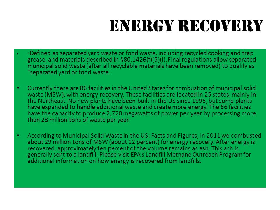 Energy recovery 1 Defined as separated yard waste or food waste, including recycled cooking and trap grease, and materials described in §80.1426(f)(5)(i).