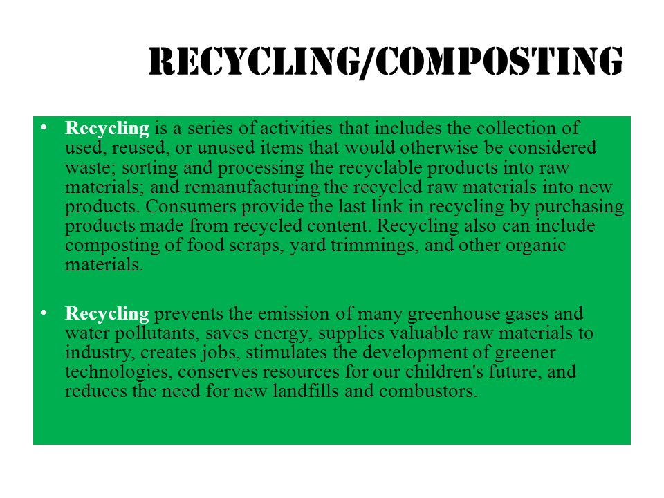 Recycling/composting Compost is organic material that can be used as a soil amendment or as a medium to grow plants.