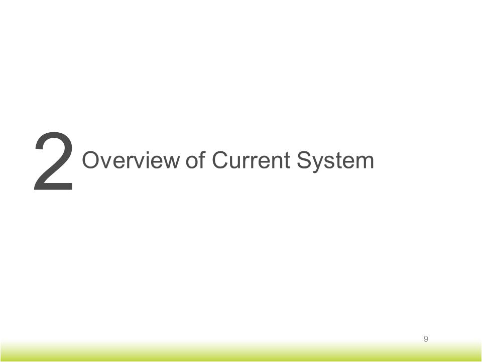 2 Overview of Current System 9