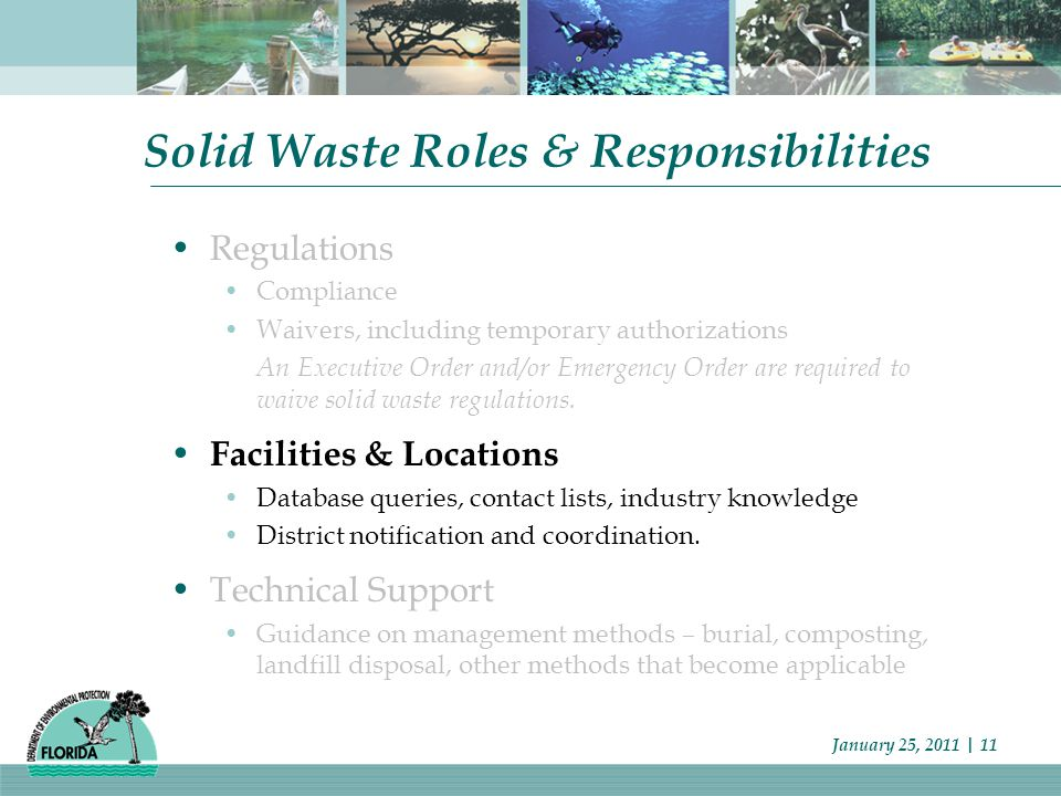 January 25, 2011 | 11 Solid Waste Roles & Responsibilities Regulations Compliance Waivers, including temporary authorizations An Executive Order and/or Emergency Order are required to waive solid waste regulations.