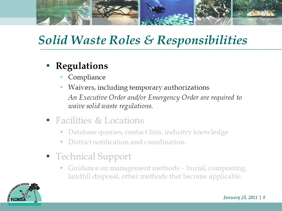 January 25, 2011 | 8 Solid Waste Roles & Responsibilities Regulations Compliance Waivers, including temporary authorizations An Executive Order and/or Emergency Order are required to waive solid waste regulations.