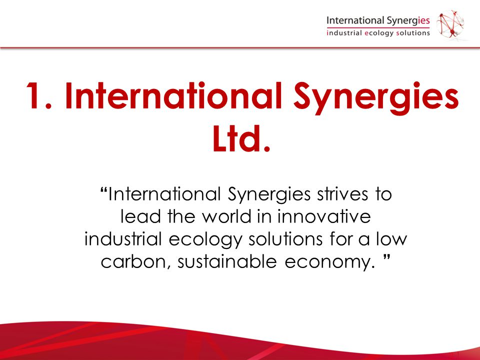 """1. International Synergies Ltd. """" International Synergies strives to lead the world in innovative industrial ecology solutions for a low carbon, susta"""