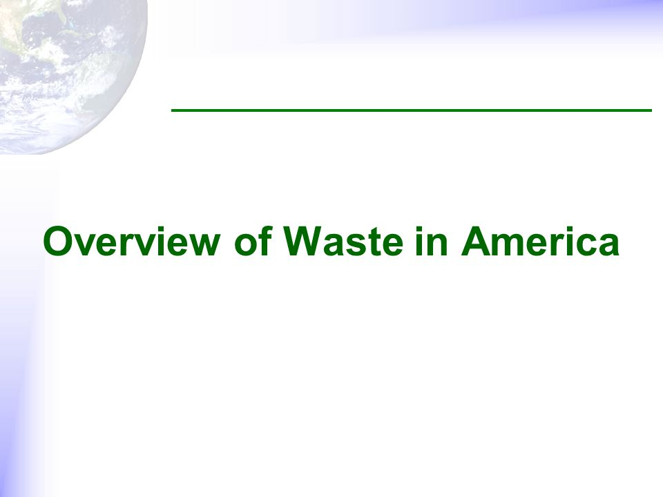 Overview of Waste in America