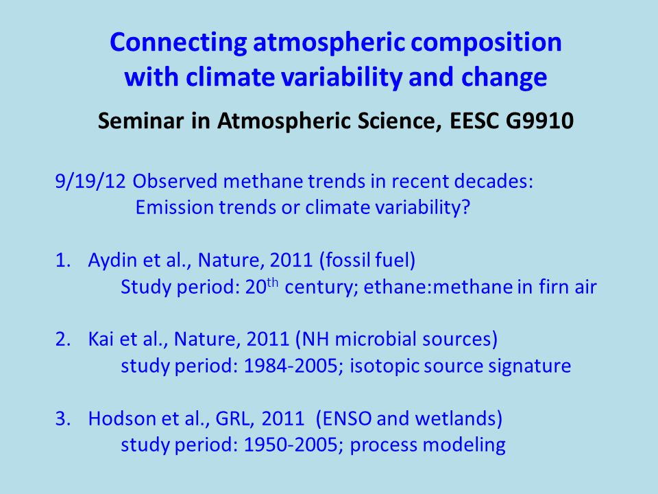 Connecting atmospheric composition with climate variability and change Seminar in Atmospheric Science, EESC G9910 9/19/12 Observed methane trends in r
