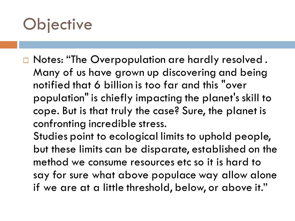 Objective  Notes: The Overpopulation are hardly resolved.