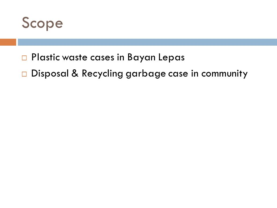 Scope  Plastic waste cases in Bayan Lepas  Disposal & Recycling garbage case in community