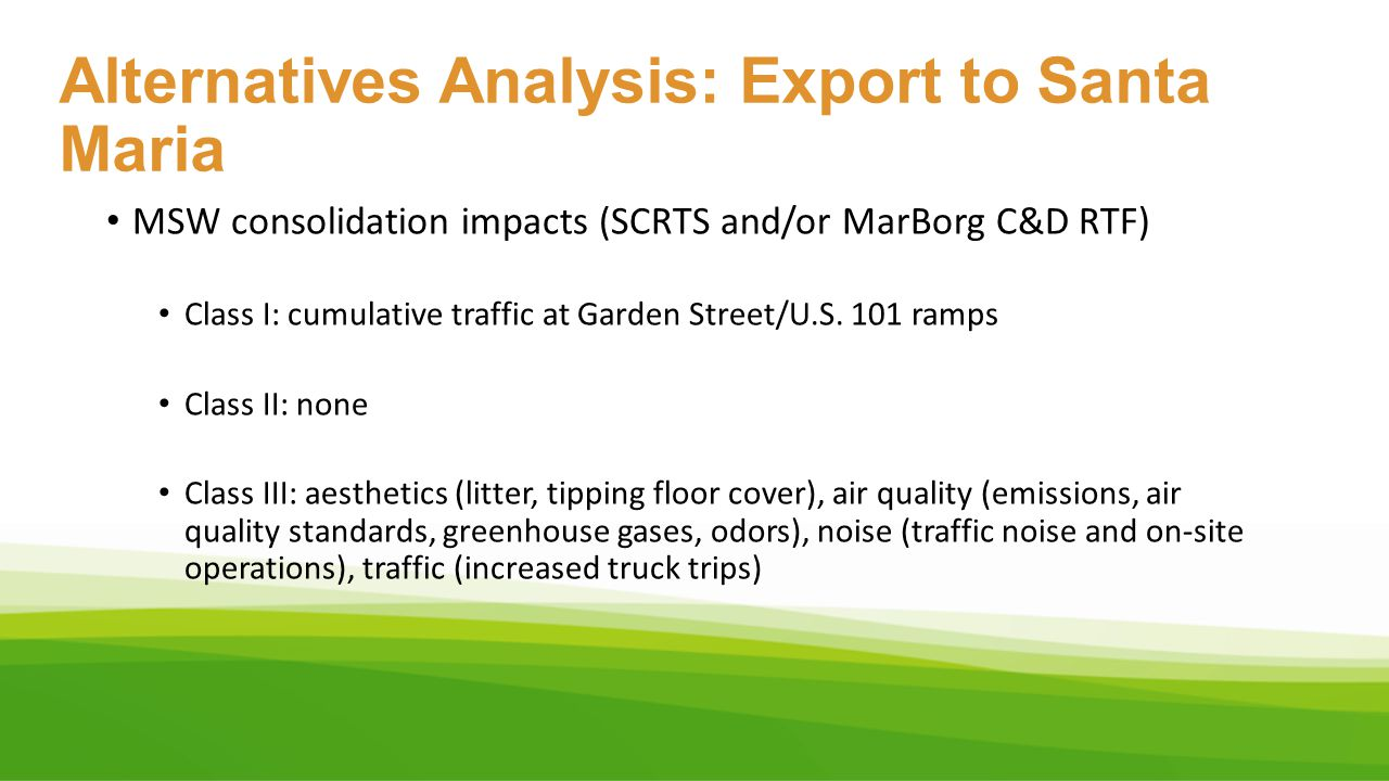 Alternatives Analysis: Export to Santa Maria MSW consolidation impacts (SCRTS and/or MarBorg C&D RTF) Class I: cumulative traffic at Garden Street/U.S