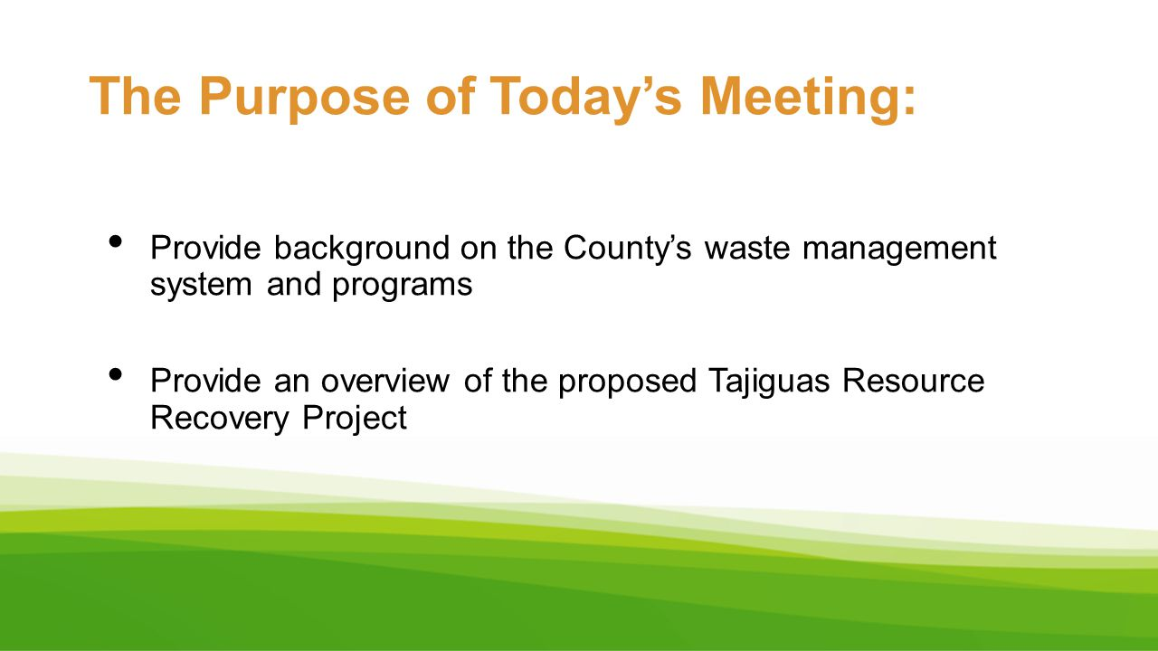 Original Project Goals Emphasis on: Reducing Landfill volumes and Not affecting existing or planned recycling programs