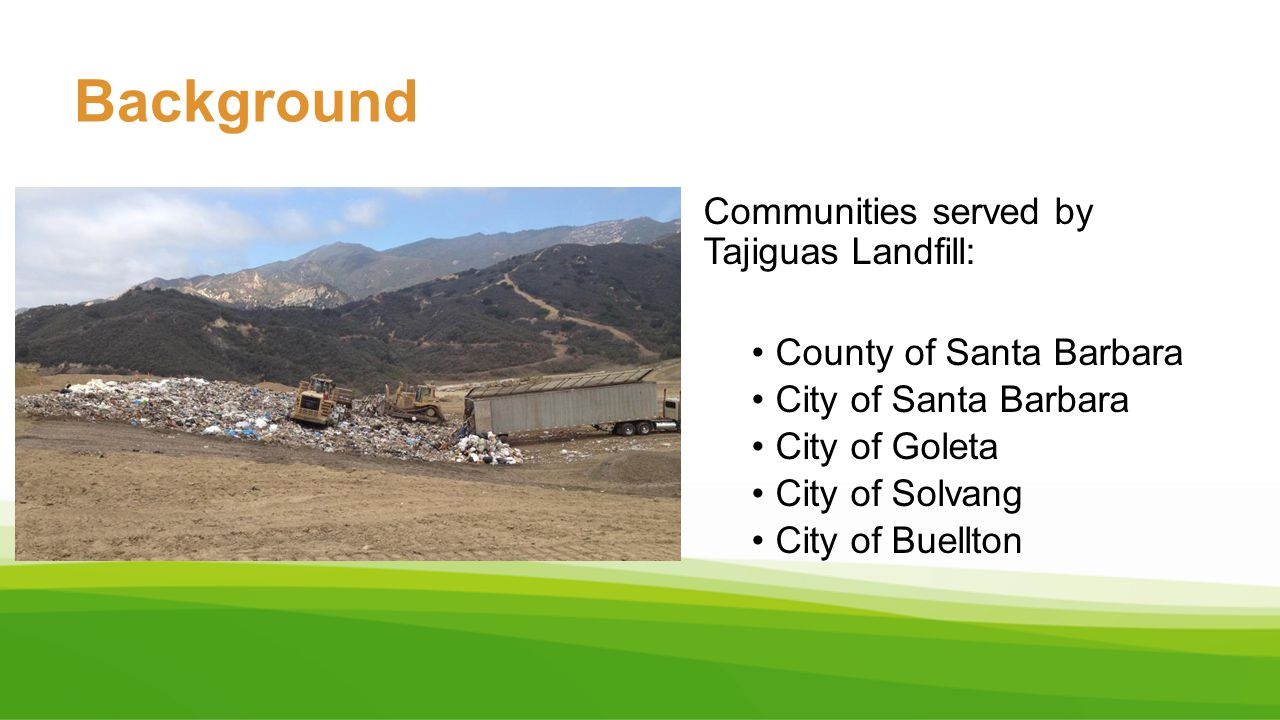 Comprised of 3 facilities proposed at Tajiguas Landfill: 1.State of the art material recovery facility 2.Anaerobic digester to process organics 3.Landfill remainder (less than 50%) thus doubling life of the landfill