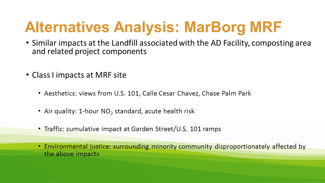 Alternatives Analysis: MarBorg MRF Similar impacts at the Landfill associated with the AD Facility, composting area and related project components Cla