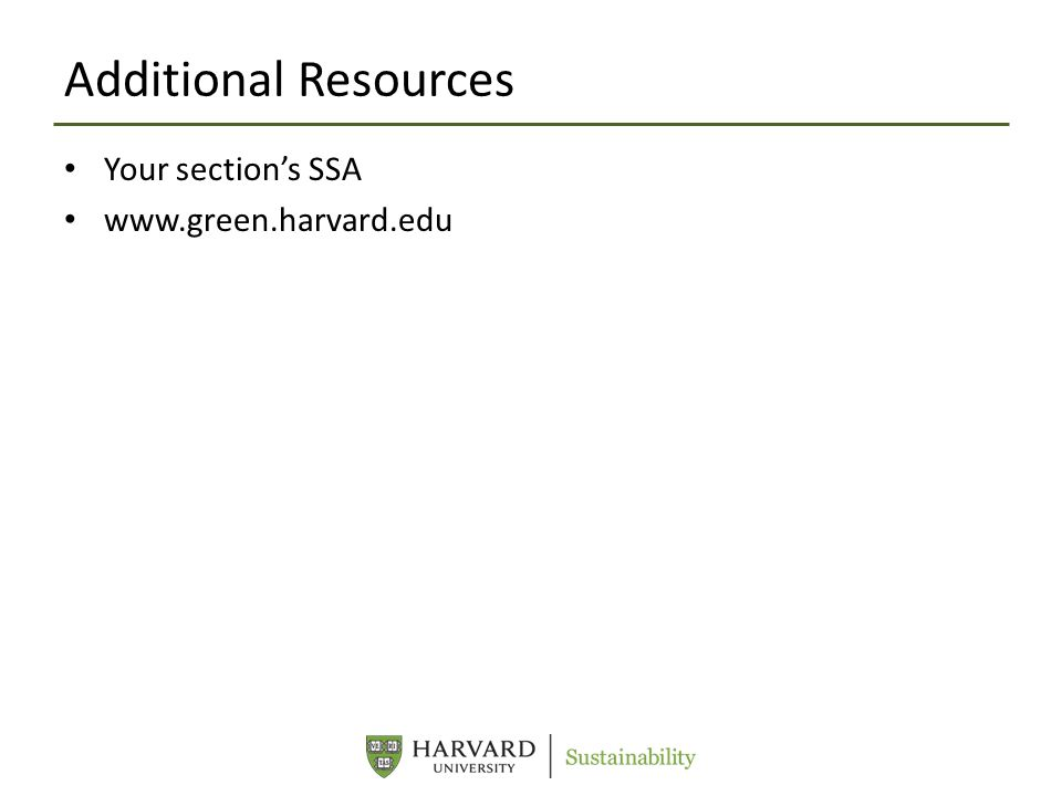 Additional Resources Your section's SSA www.green.harvard.edu