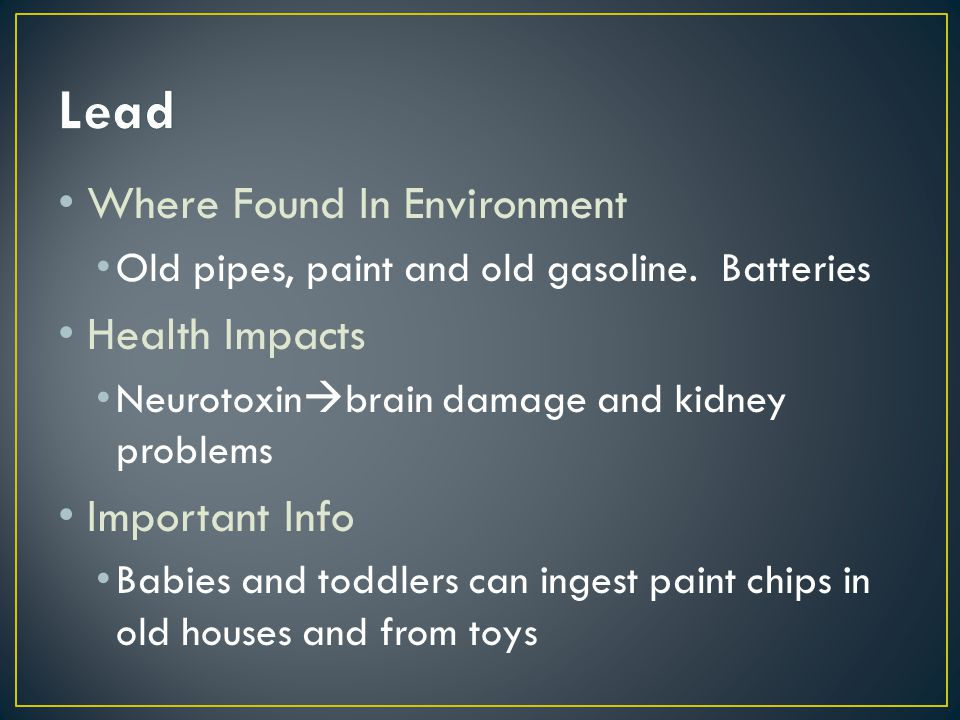 Where found in the Environment? Health Impacts Important info