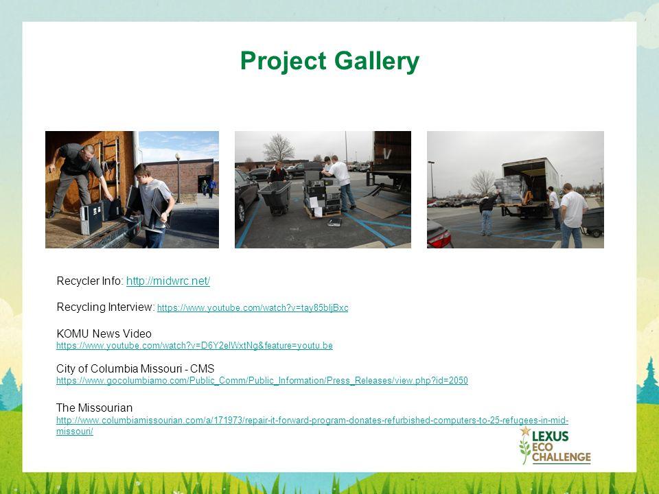Project Gallery Recycler Info: http://midwrc.net/http://midwrc.net/ Recycling Interview: https://www.youtube.com/watch?v=tay85bljBxc https://www.youtu