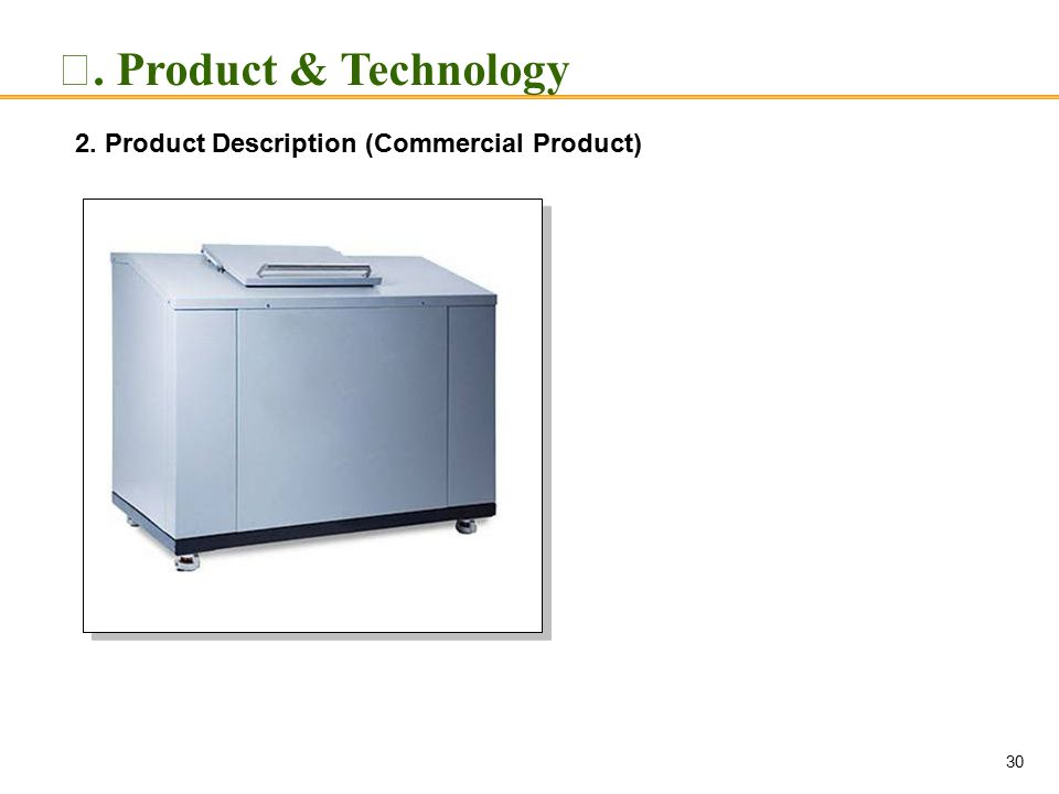 2. Product Description (Commercial Product) 30 Ⅱ. Product & Technology