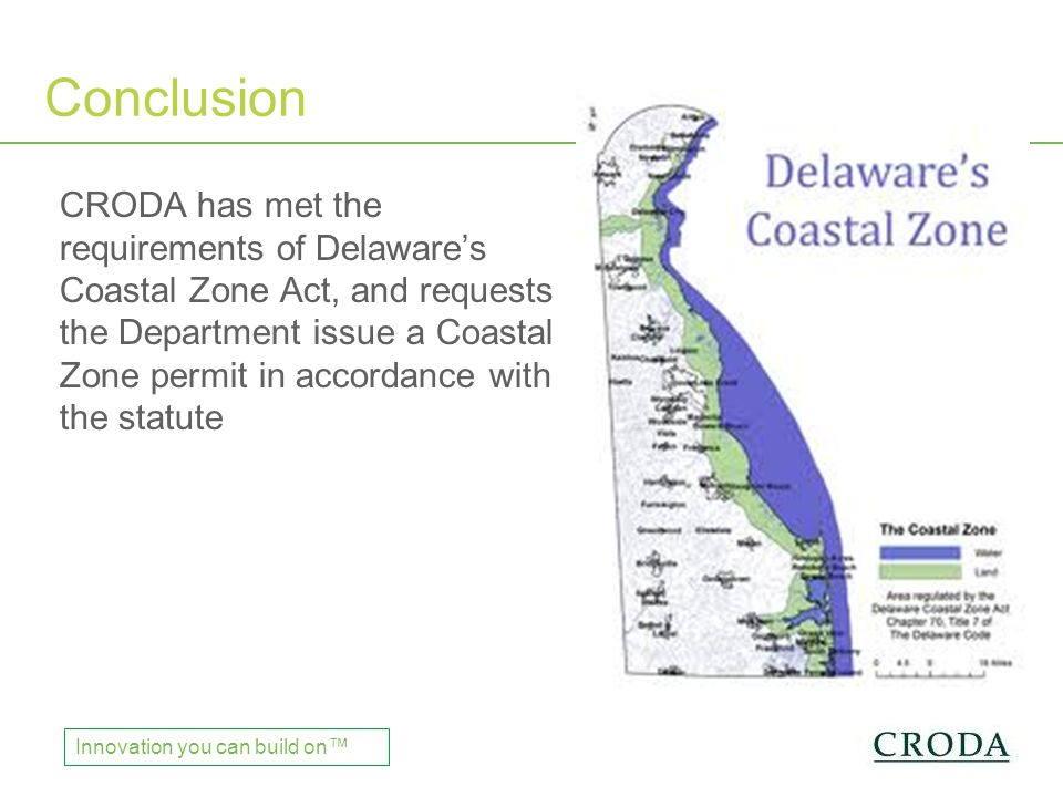 Chinese Regulations Innovation you can build on™ CRODA has met the requirements of Delaware's Coastal Zone Act, and requests the Department issue a Coastal Zone permit in accordance with the statute Conclusion