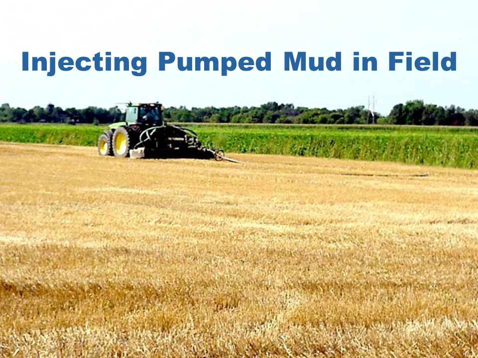 Injecting Pumped Mud in Field