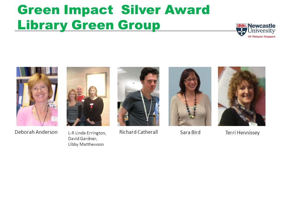 Green Impact Silver Award Library Green Group Terri Hennissey Sara Bird Richard CatherallDeborah Anderson L-R Linda Errington, David Gardner, Libby Matthewson