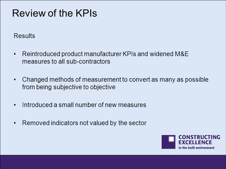 Review of the KPIs New KPIs – Waste to Landfill To go alongside existing waste produced KPI % material diverted from landfill Both indicators now can be filtered for just: –Demolition –Construction –Both