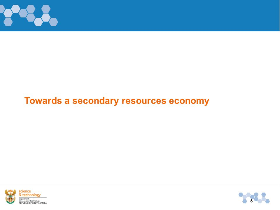 Towards a secondary resources economy 6