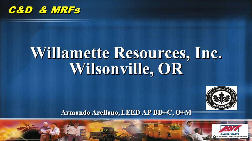 C&D & MRFs Willamette Resources, Inc.