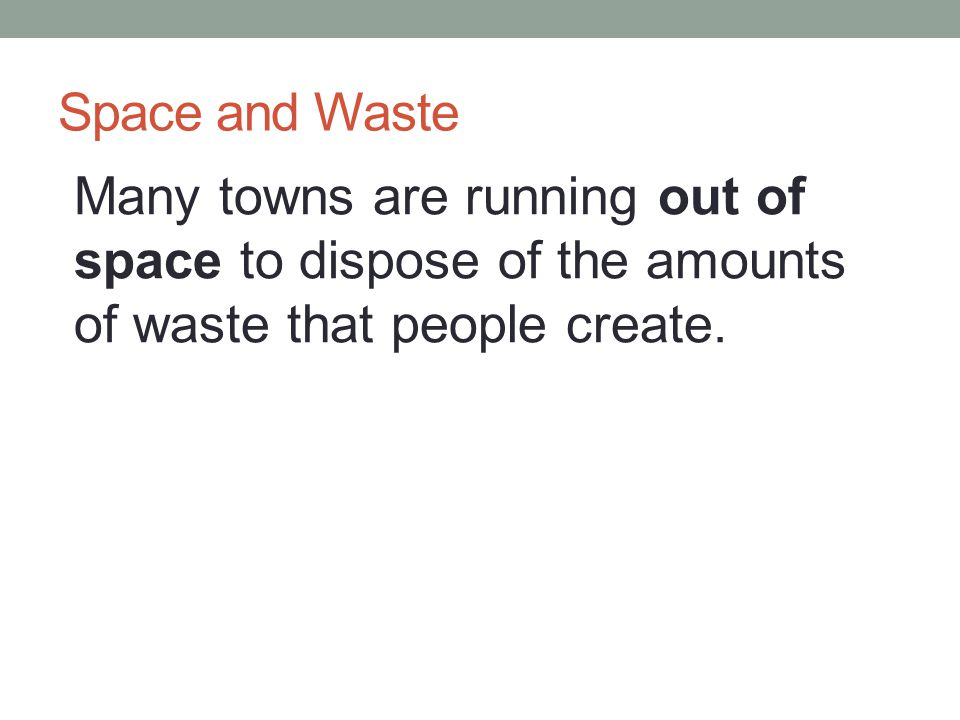 Space and Waste