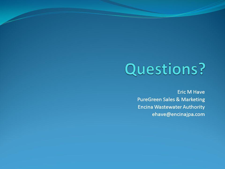Eric M Have PureGreen Sales & Marketing Encina Wastewater Authority ehave@encinajpa.com