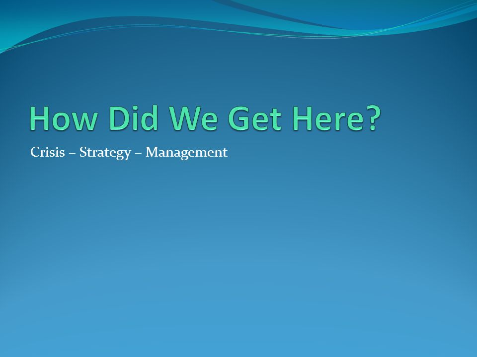 Crisis – Strategy – Management