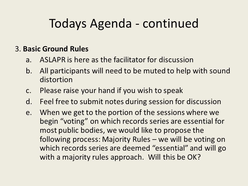 Today's Agenda - continued 4.