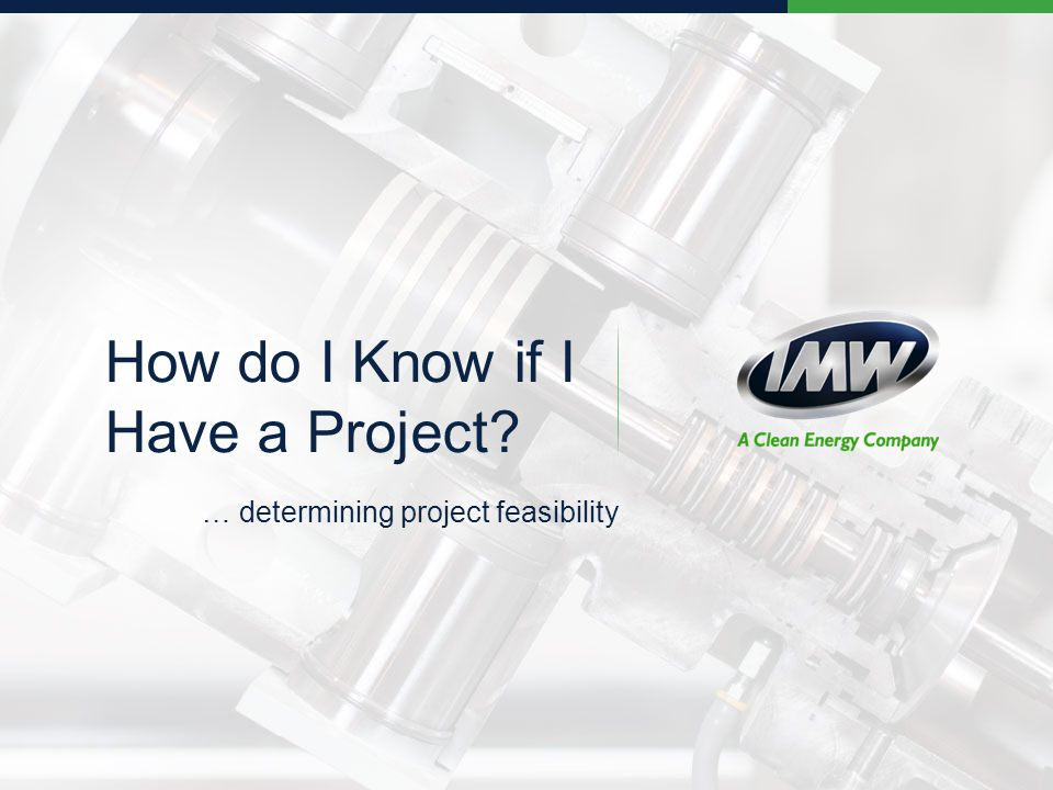 How do I Know if I Have a Project? … determining project feasibility