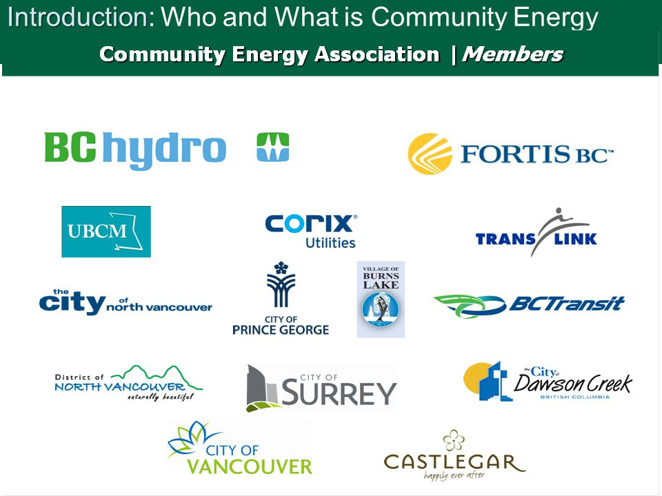 Introduction Introduction: Who and What is Community Energy Association.