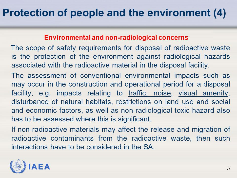 IAEA Protection of people and the environment (4) Environmental and non-radiological concerns The scope of safety requirements for disposal of radioac