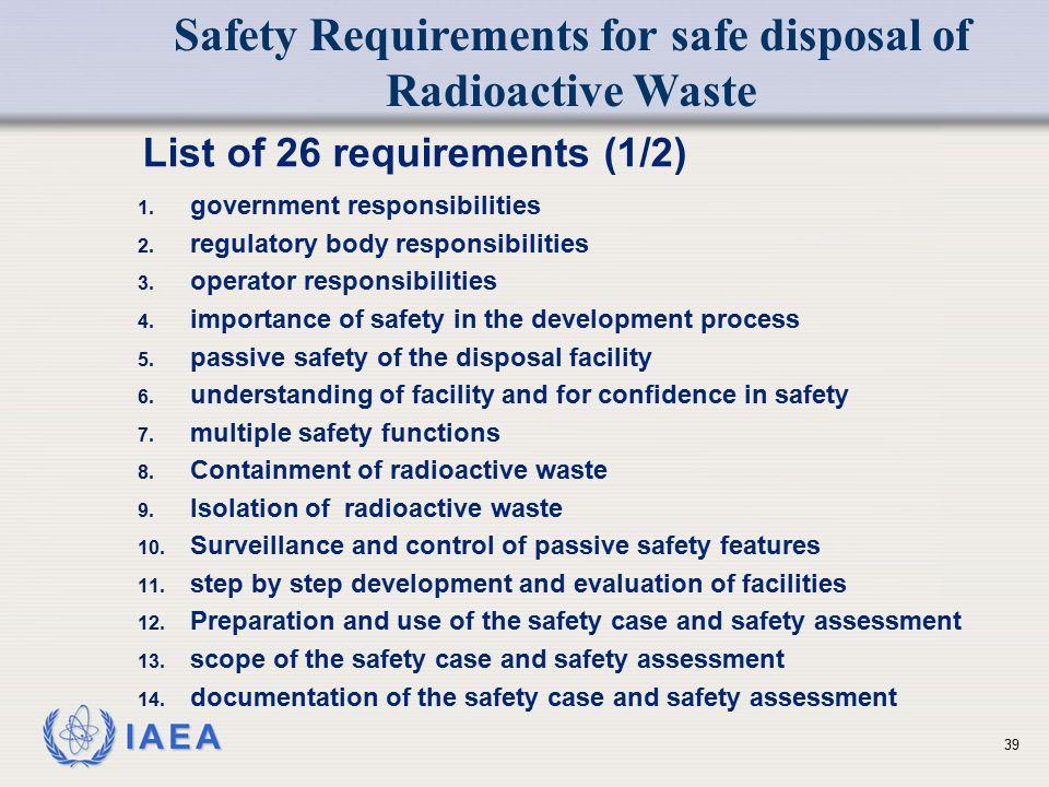 IAEA List of 26 requirements (1/2) 1. government responsibilities 2. regulatory body responsibilities 3. operator responsibilities 4. importance of sa