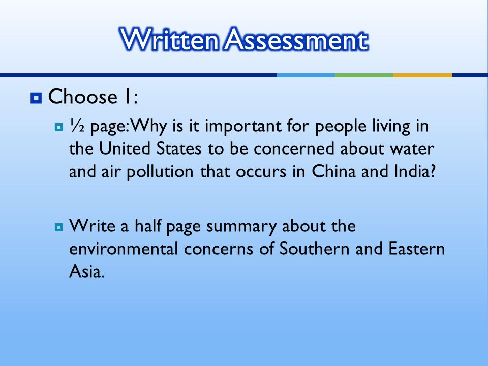  Choose 1:  ½ page: Why is it important for people living in the United States to be concerned about water and air pollution that occurs in China an