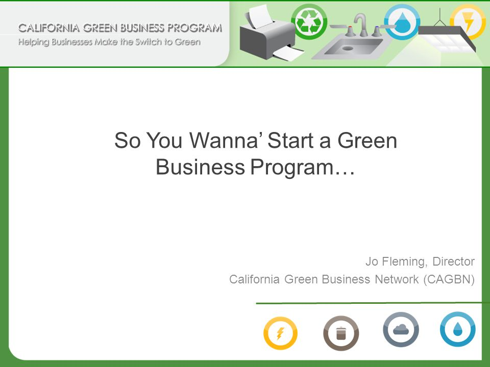 Our model Business implement green practices and receive free technical assistance, recognition and advertising