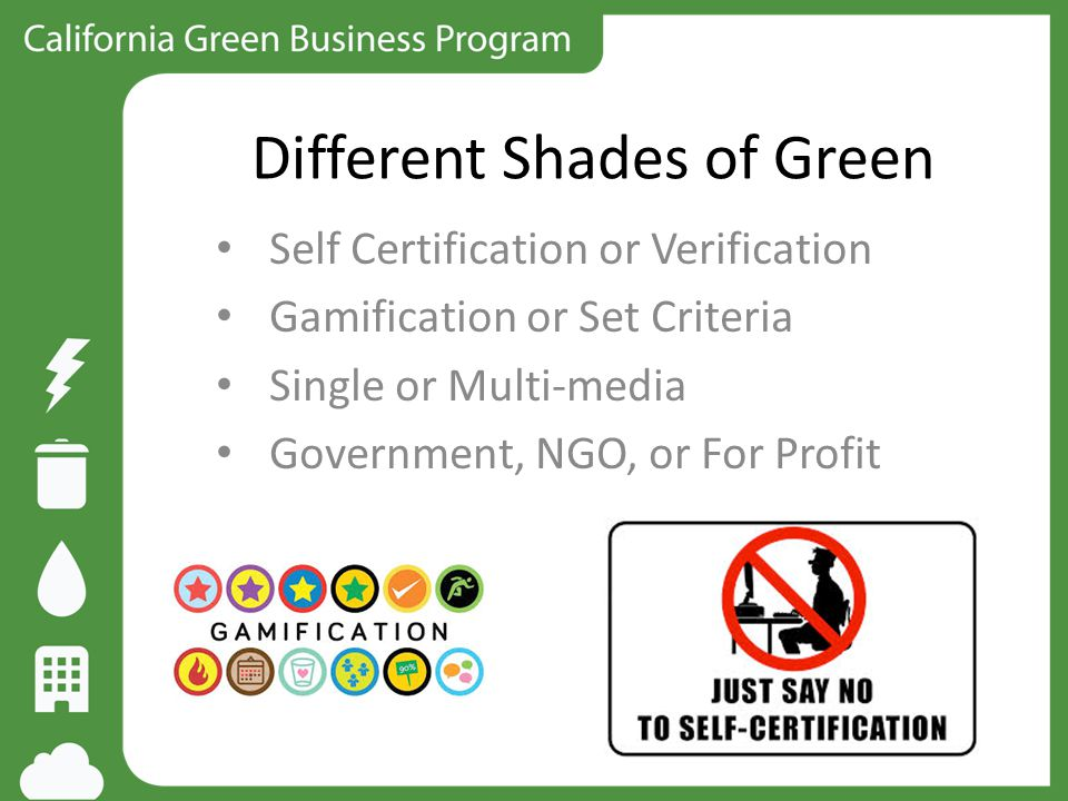 Different Shades of Green Self Certification or Verification Gamification or Set Criteria Single or Multi-media Government, NGO, or For Profit