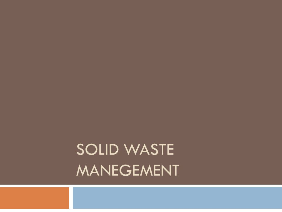 SOLID WASTE MANEGEMENT