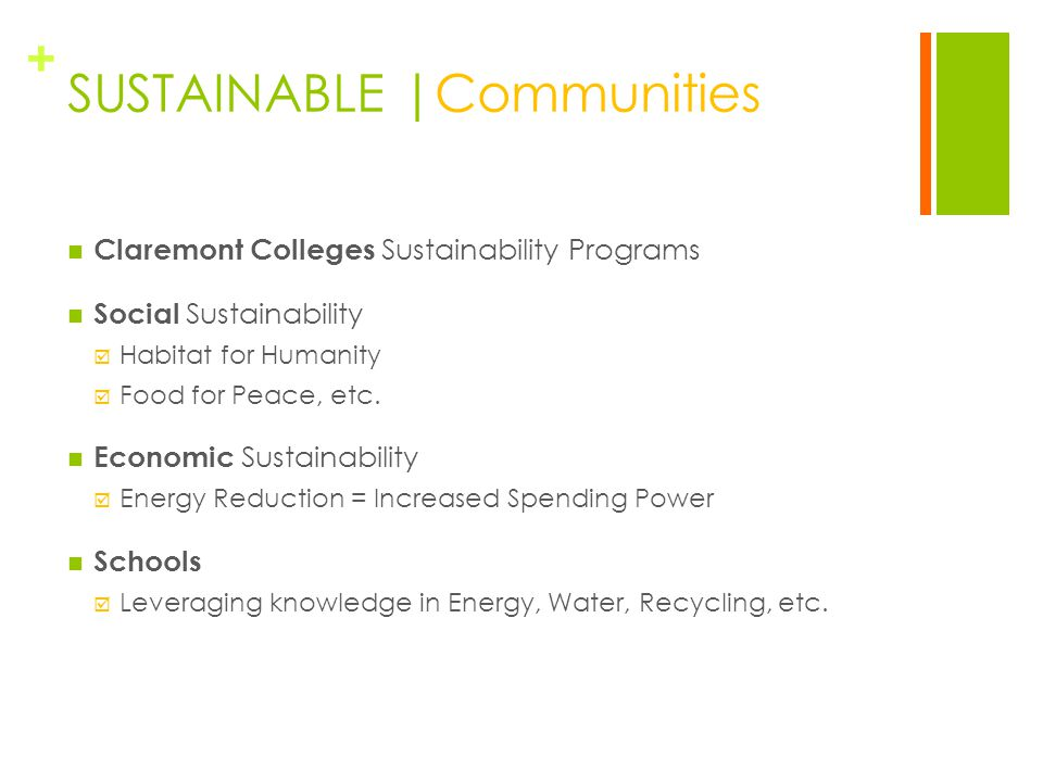 + SUSTAINABLE |Communities Claremont Colleges Sustainability Programs Social Sustainability  Habitat for Humanity  Food for Peace, etc.