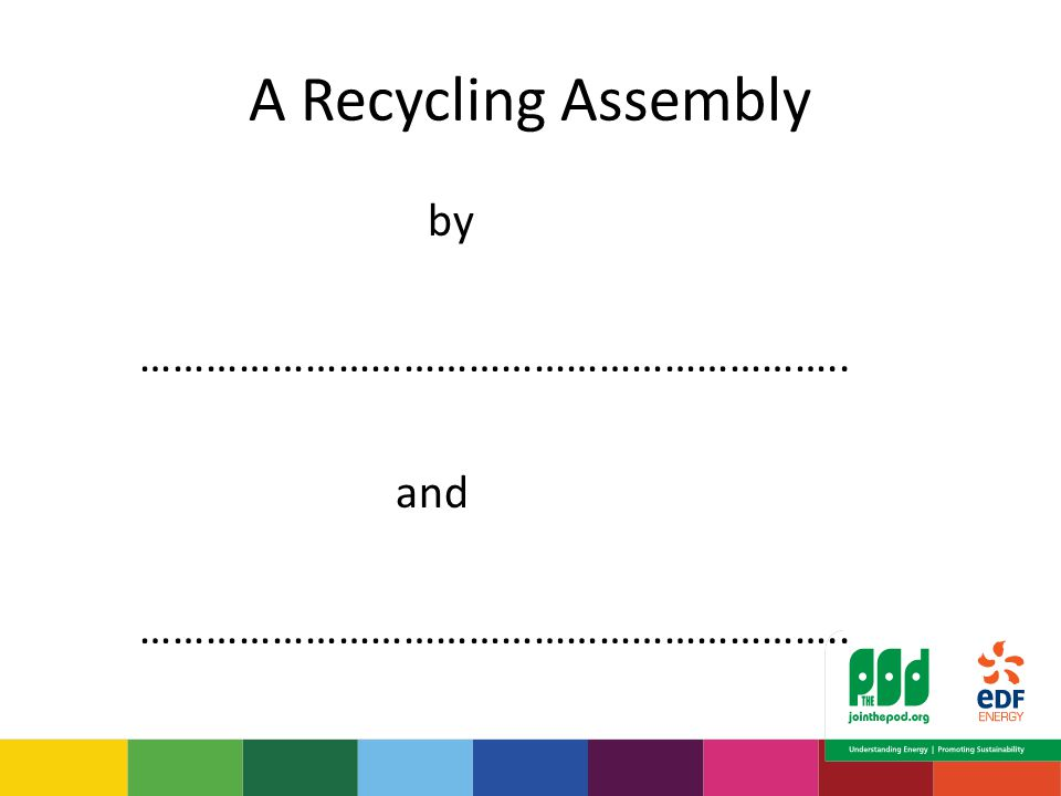 A Recycling Assembly by ……………………………………………………….. and ………………………………………………………..