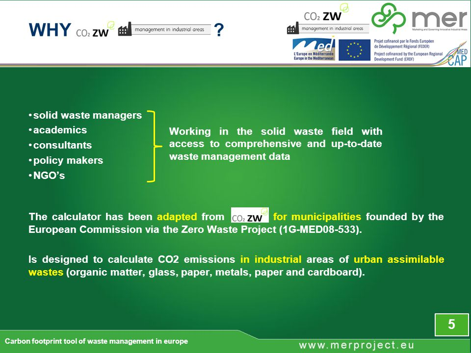 solid waste managers academics consultants policy makers NGO's The calculator has been adapted from for municipalities founded by the European Commission via the Zero Waste Project (1G-MED08-533).