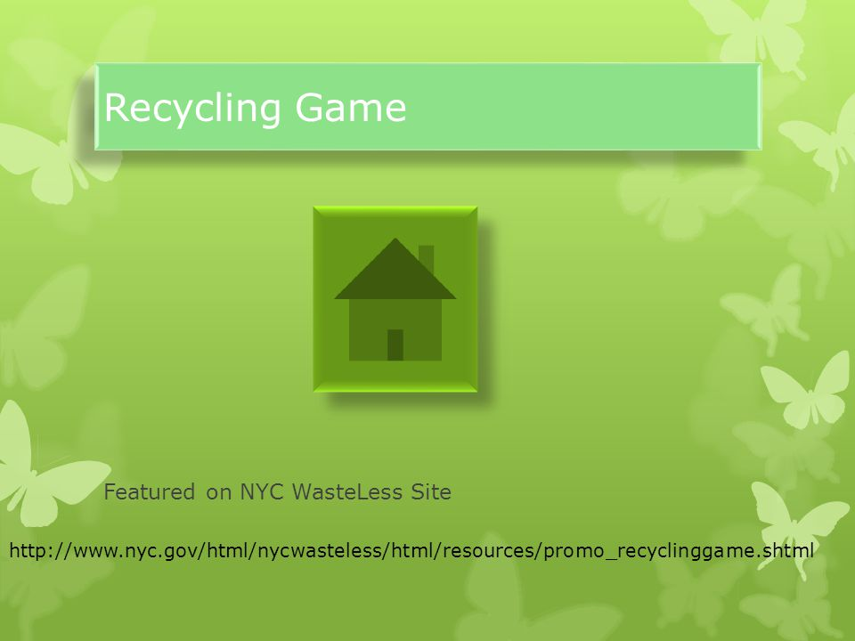 Recycling Game Featured on NYC WasteLess Site http://www.nyc.gov/html/nycwasteless/html/resources/promo_recyclinggame.shtml