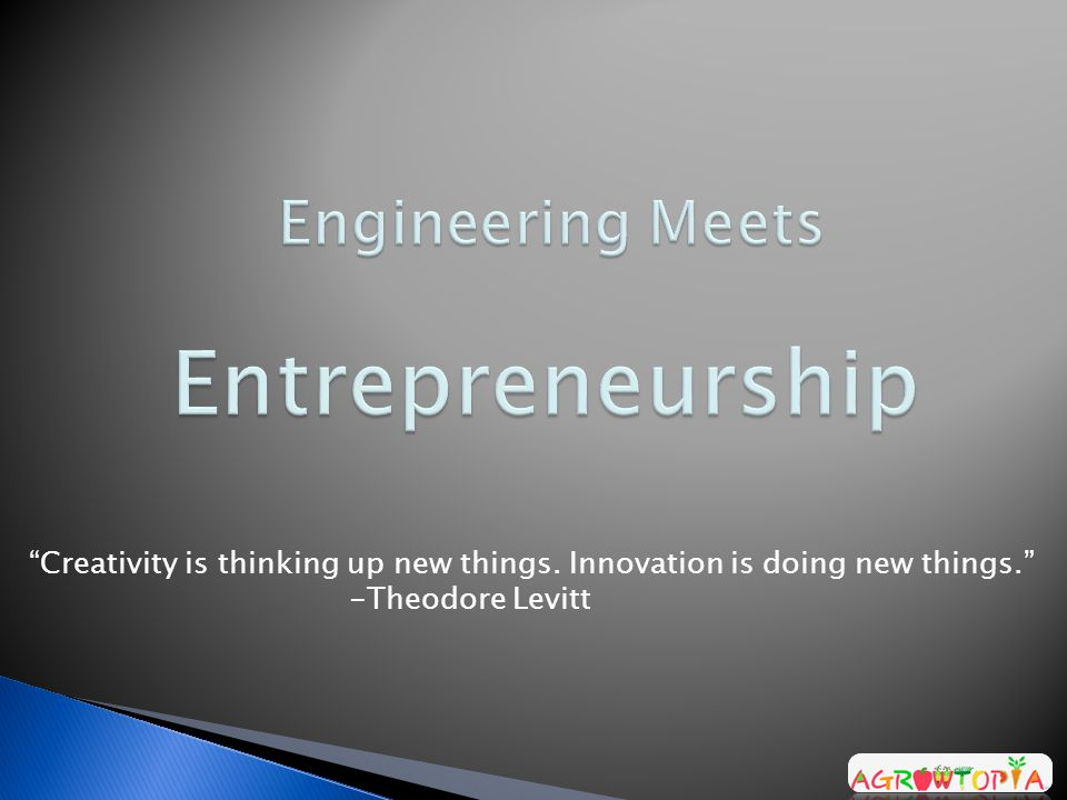 Creativity is thinking up new things. Innovation is doing new things. -Theodore Levitt