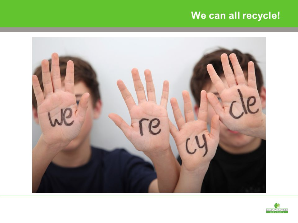 We can all recycle!