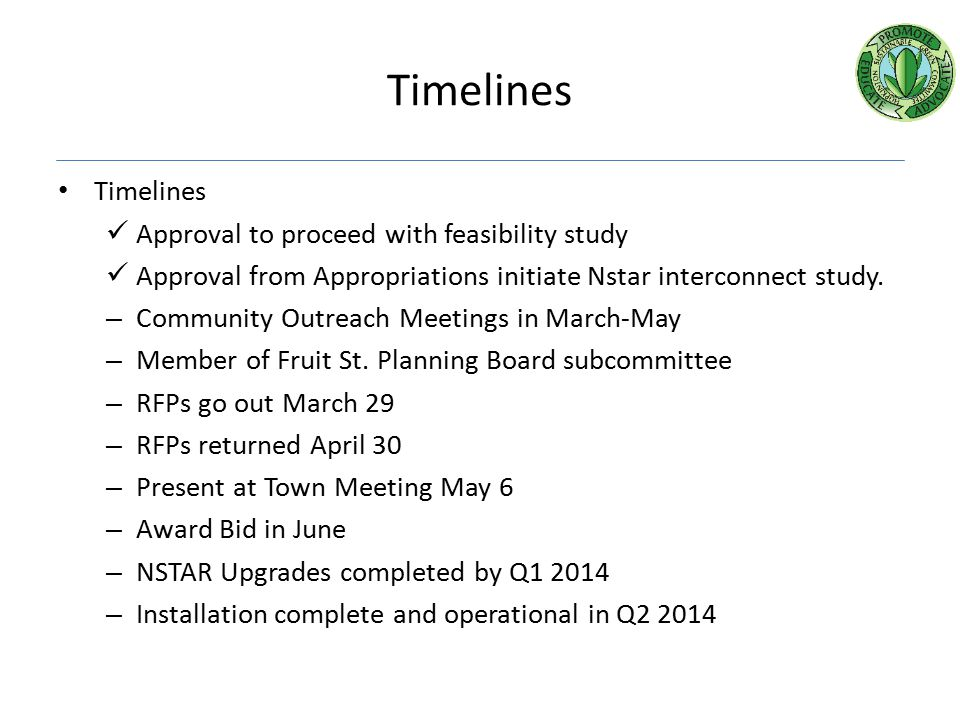 Timelines Approval to proceed with feasibility study Approval from Appropriations initiate Nstar interconnect study.