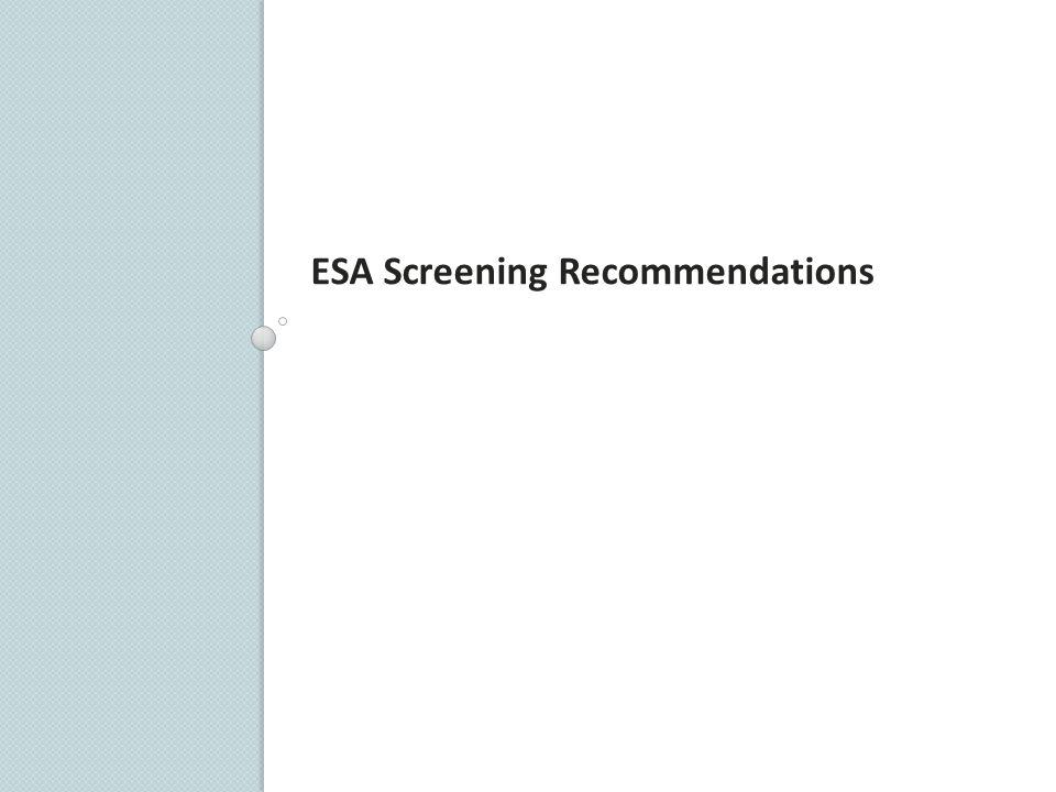 ESA Screening Recommendations