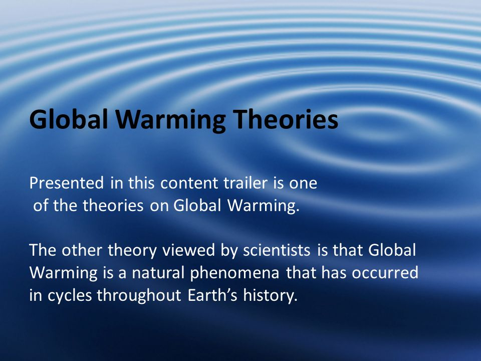 Presented in this content trailer is one of the theories on Global Warming.