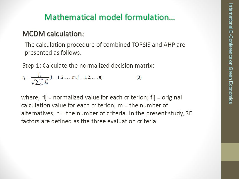 Mathematical model formulation… MCDM calculation: The calculation procedure of combined TOPSIS and AHP are presented as follows.