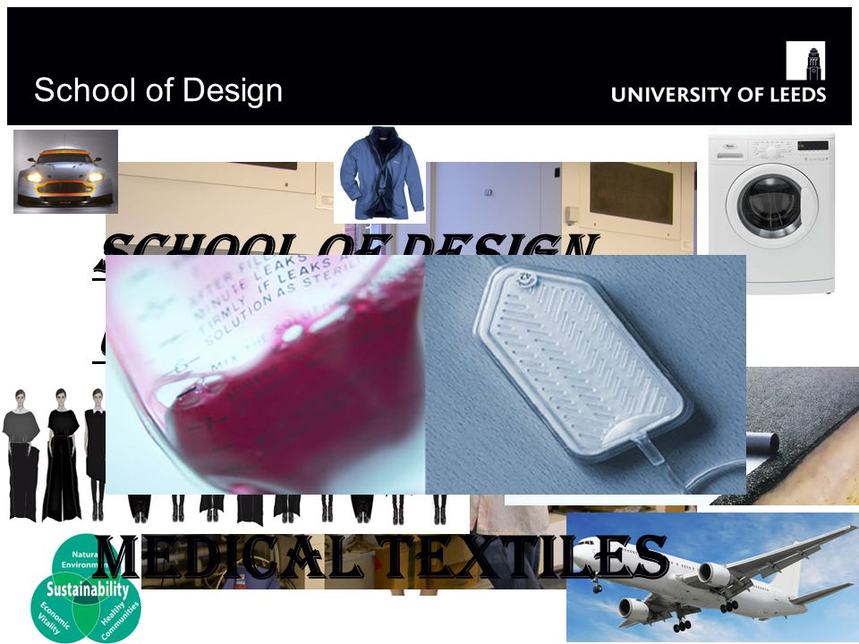 SCHOOL OF DESIGN, UNIVERSITY OF LEEDS School of Design Medical Textiles