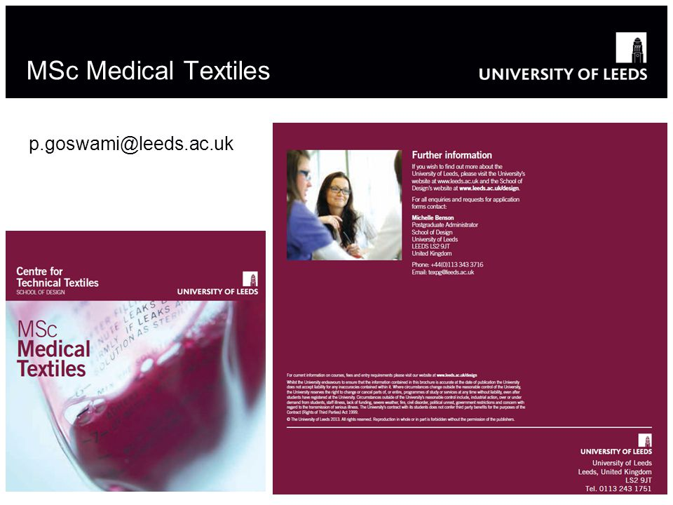 MSc Medical Textiles p.goswami@leeds.ac.uk