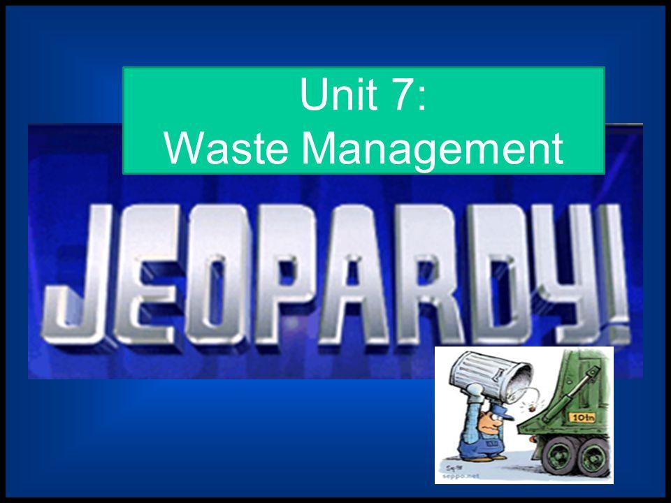 Unit 7: Waste Management